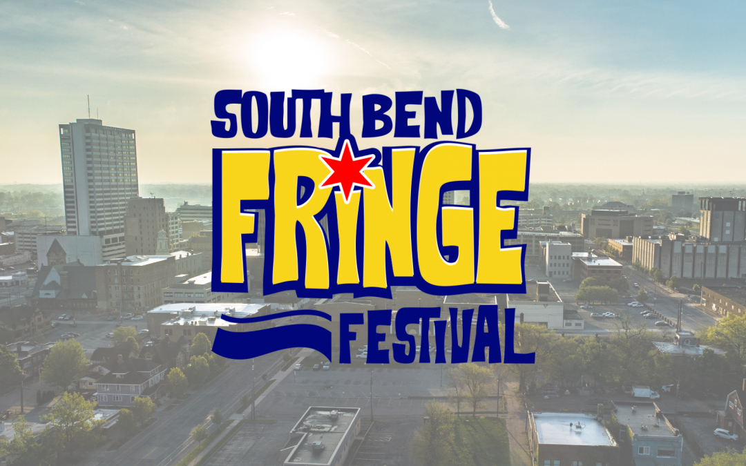Artist application now open for first-ever South Bend Fringe Festival