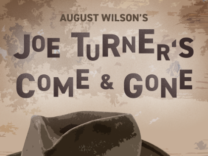Audition Announcement: JOE TURNER'S COME AND GONE